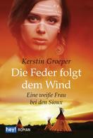 Kerstin Groeper-Schmäling: Die Feder folgt dem Wind ★★★★★