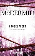 Val McDermid: Abgekupfert ★★★★