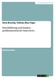 Durchführung und Analyse problemzentrierter Interviews