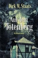 Dirk M. Staats: Auf dem Totenberg ★★