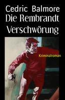Cedric Balmore: Die Rembrandt Verschwörung ★★★★