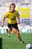 Frank Lehmkuhl: Frank Mill