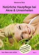 Marianne Nick: Natürliche Hautpflege bei Akne & Unreinheiten ★★★★★