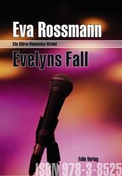 Evelyns Fall - Ein Mira-Valensky-Krimi