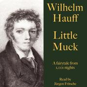 Wilhelm Hauff: Little Muck - A fairytale from 1,001 nights
