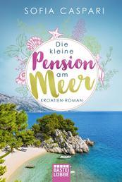 Die kleine Pension am Meer - Roman
