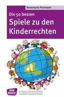 Rosemarie Portmann: Die 50 besten Spiele zu den Kinderrechten - eBook