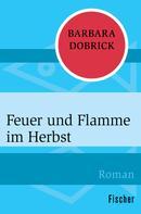 Barbara Dobrick: Feuer und Flamme im Herbst