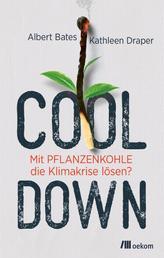 Cool down - Mit Pflanzenkohle die Klimakrise lösen?