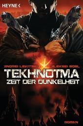 Tekhnotma - Zeit der Dunkelheit - Roman
