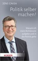 Jens Gnisa: Politik selber machen!