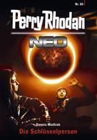 Dennis Mathiak: Perry Rhodan Neo 80: Die Schlüsselperson ★★★★