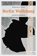 Manuela Kuck: Berlin Wolfsburg ★★★★★