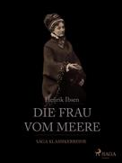Henrik Ibsen: Die Frau vom Meere