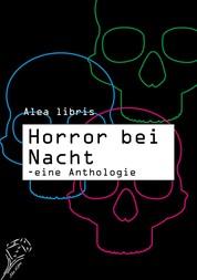 Horror bei Nacht - eine Anthologie