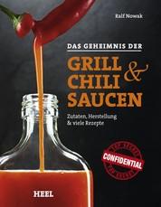 Das Geheimnis der Grill- & Chilisaucen - Zutaten, Herstellung & viele Rezepte