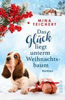 Mina Teichert: Das Glück liegt unterm Weihnachtsbaum ★★★★