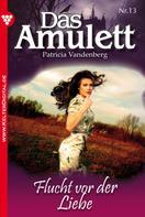 Patricia Vandenberg: Das Amulett 13 – Liebesroman ★★★★★