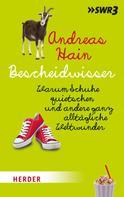 Andreas Hain: Bescheidwisser ★★★