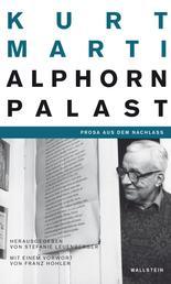 Der Alphornpalast - Prosa aus dem Nachlass