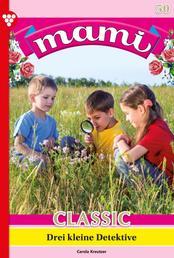 Mami Classic 50 – Familienroman - Drei kleine Detektive