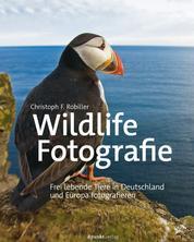 Wildlife-Fotografie - Frei lebende Tiere in Deutschland und Europa fotografieren
