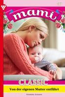 Susanne Svanberg: Mami Classic 17 – Familienroman