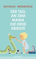 Nathalie Weidenfeld: Der Tag, an dem Mama die Krise kriegte ★★★