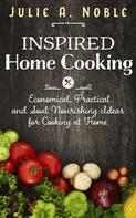 Julie A. Noble: Inspired Home Cooking
