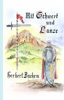 Herbert Bachem: Mit Schwert und Lanze ★★★