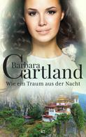 Barbara Cartland: Wie ein Traum aus der Nacht ★★★
