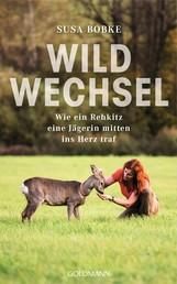 Wildwechsel - Wie ein Rehkitz eine Jägerin mitten ins Herz traf