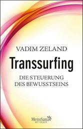 Transsurfing – Die Steuerung des Bewusstseins