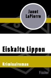 Eiskalte Lippen - Kriminalroman