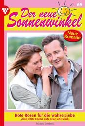 Der neue Sonnenwinkel 69 – Familienroman - Rote Rosen für die wahre Liebe