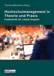 Hochschulmanagement in Theorie und Praxis - Festschrift für László Ungvári