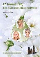 Brigitte Nolting: 12 Aroma-Öle, die Frauen das Leben erleichtern ★★★★