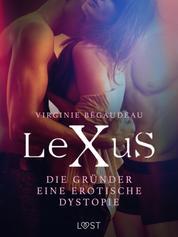 LeXuS: Die Gründer - Eine erotische Dystopie