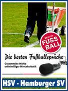 Felix Leitwaldt: HSV - Hamburger SV - Die besten & lustigsten Fussballersprüche und Zitate ★★★★