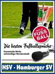 HSV - Hamburger SV - Die besten & lustigsten Fussballersprüche und Zitate - Witzige Sprüche aus Bundesliga und Fußball von Hrubesch über Kaltz bis Uwe Seeler