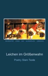 Leichen im Größenwahn - Poetry Slam Texte