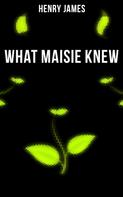 Henry James: WHAT MAISIE KNEW