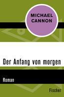 Michael Cannon: Der Anfang von morgen