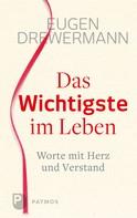 Eugen Drewermann: Das Wichtigste im Leben ★★★★★