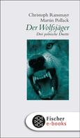 Christoph Ransmayr: Der Wolfsjäger ★★★★