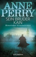 Anne Perry: Sein Bruder Kain ★★★★★