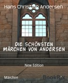 Hans Christian Andersen: Die schönsten Märchen von Andersen