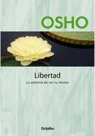 Osho: Libertad (Claves para una nueva forma de vivir)