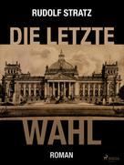 Rudolf Stratz: Die letzte Wahl ★★