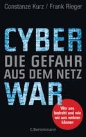 Constanze Kurz: Cyberwar – Die Gefahr aus dem Netz ★★★★